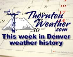December 28 to January 3 - This week in Denver weather history.