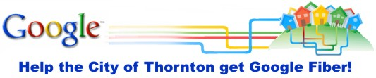 Help the City of Thornton get Google Fiber!