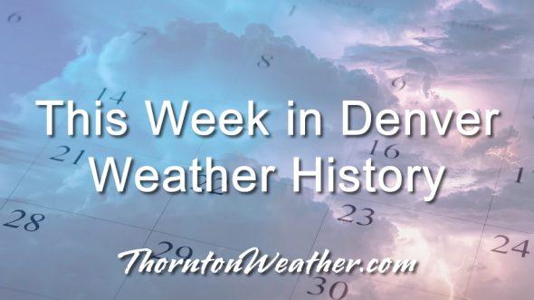 This Week in Denver Weather History
