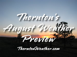 A Preview of Thornton's August Weather - The Winding Down of Summer