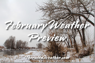 Thornton and Denver, Colorado February Weather Preview.
