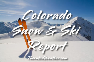 Colorado Snow and Ski Report
